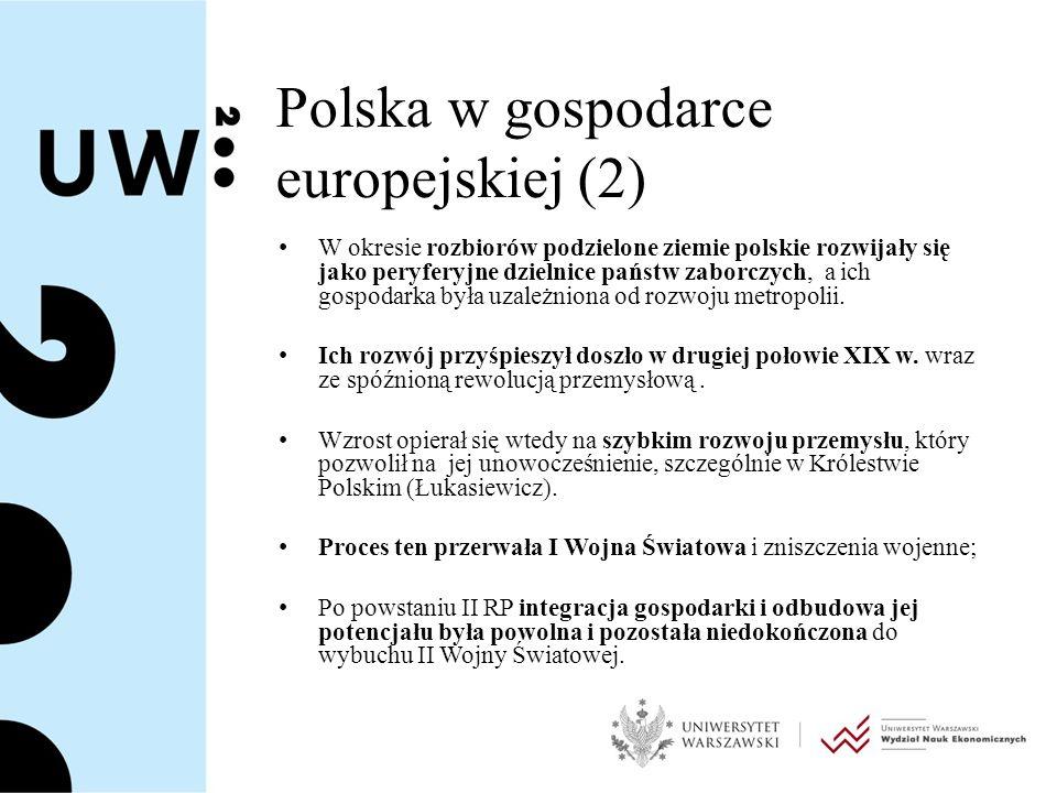 Polska w gospodarce europejskiej (3) II Wojna Światowa doprowadziła do znacznych zniszczeń potencjału gospodarczego kraju PRL to trzy fazy gospodarce: (i) relatywnie szybka odbudowa (intensywna industrializacja) lat 1950, (ii) osłabienie rozwoju lat 1970, a następnie (iii) głębokie załamanie gospodarki w latach 1980 Szybki wzrost po 1989 r.