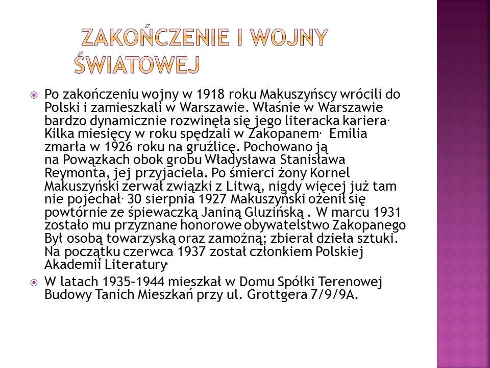  Po zakończeniu wojny w 1918 roku Makuszyńscy wrócili do Polski i zamieszkali w Warszawie.