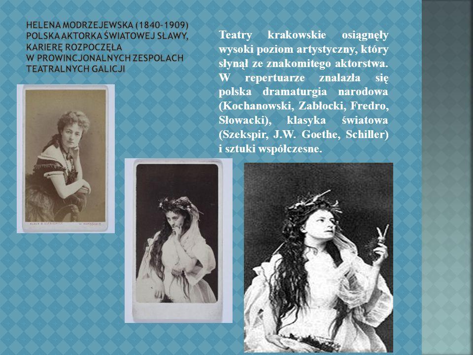 Teatry krakowskie osiągnęły wysoki poziom artystyczny, który słynął ze znakomitego aktorstwa.