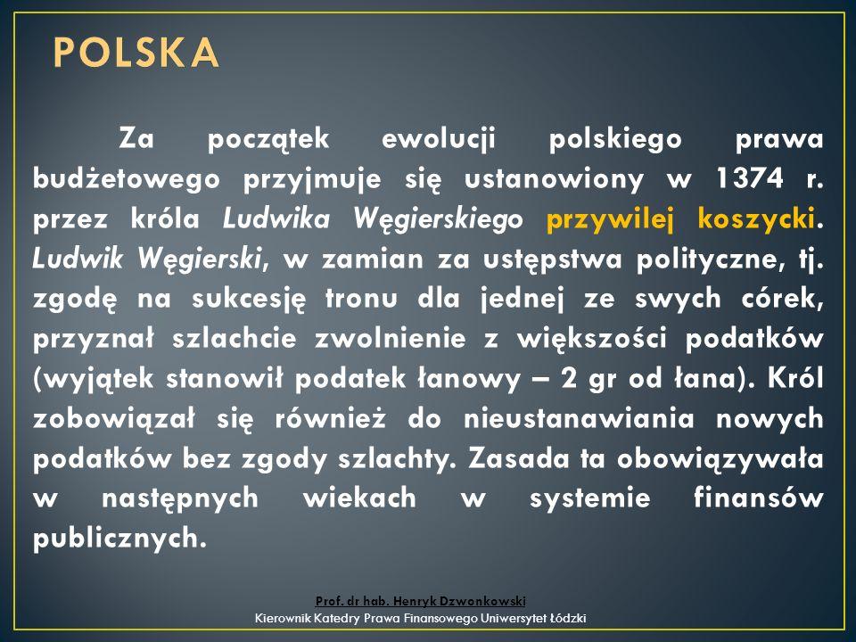 Za początek ewolucji polskiego prawa budżetowego przyjmuje się ustanowiony w 1374 r.