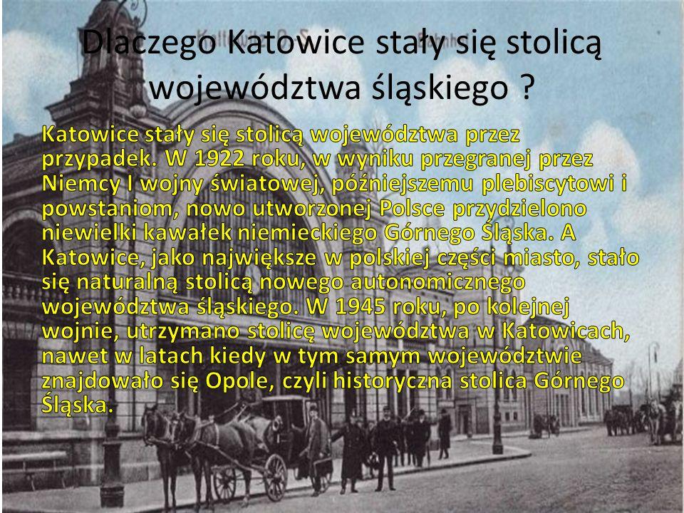 Dlaczego Katowice stały się stolicą województwa śląskiego