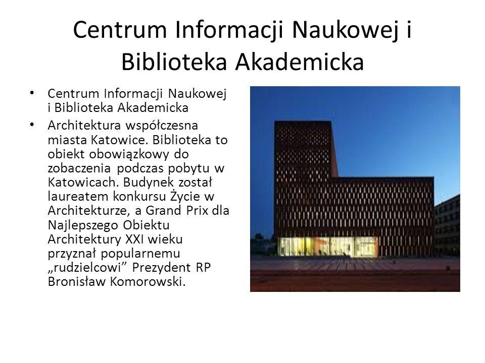 Centrum Informacji Naukowej i Biblioteka Akademicka Architektura współczesna miasta Katowice.