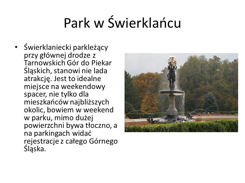 Park w Świerklańcu Świerklaniecki parkleżący przy głównej drodze z Tarnowskich Gór do Piekar Śląskich, stanowi nie lada atrakcję.