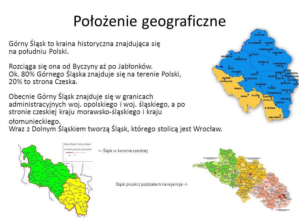 Położenie geograficzne Górny Śląsk to kraina historyczna znajdująca się na południu Polski.