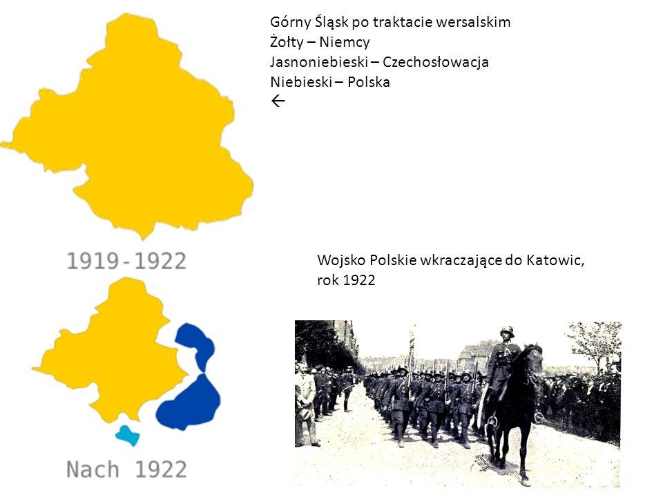 Górny Śląsk po traktacie wersalskim Żołty – Niemcy Jasnoniebieski – Czechosłowacja Niebieski – Polska  Wojsko Polskie wkraczające do Katowic, rok 1922