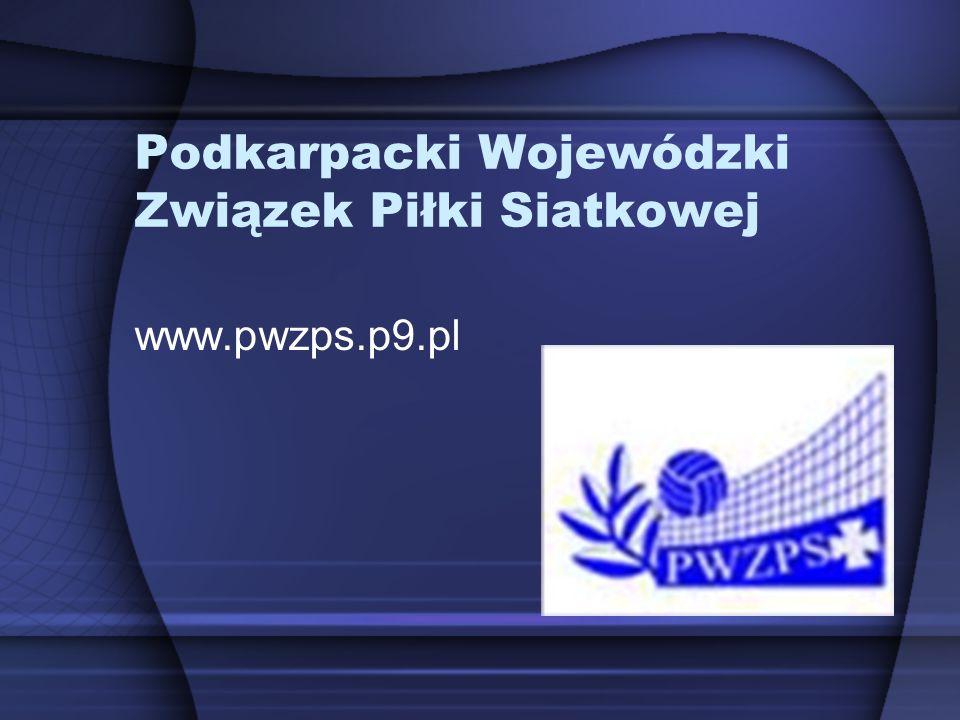 www.pwzps.p9.pl Podkarpacki Wojewódzki Związek Piłki Siatkowej
