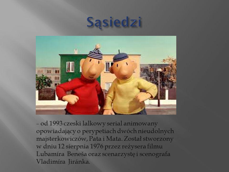 – od 1993 czeski lalkowy serial animowany opowiadający o perypetiach dwóch nieudolnych majsterkowiczów, Pata i Mata.