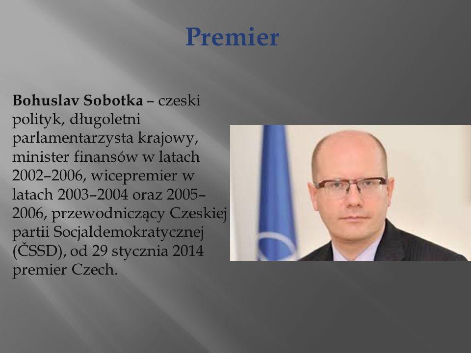 Bohuslav Sobotka – czeski polityk, długoletni parlamentarzysta krajowy, minister finansów w latach 2002–2006, wicepremier w latach 2003–2004 oraz 2005– 2006, przewodniczący Czeskiej partii Socjaldemokratycznej (ČSSD), od 29 stycznia 2014 premier Czech.