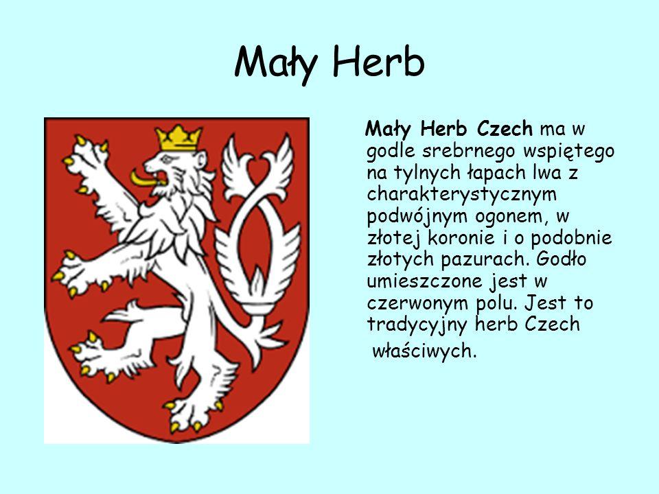 Mały Herb Mały Herb Czech ma w godle srebrnego wspiętego na tylnych łapach lwa z charakterystycznym podwójnym ogonem, w złotej koronie i o podobnie złotych pazurach.