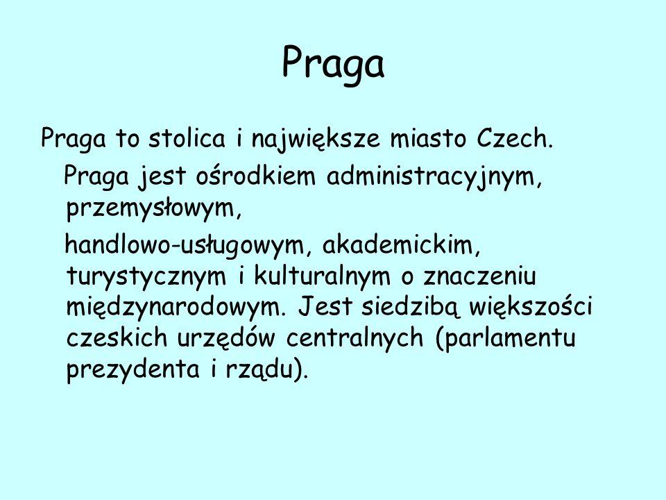 Praga Praga to stolica i największe miasto Czech.