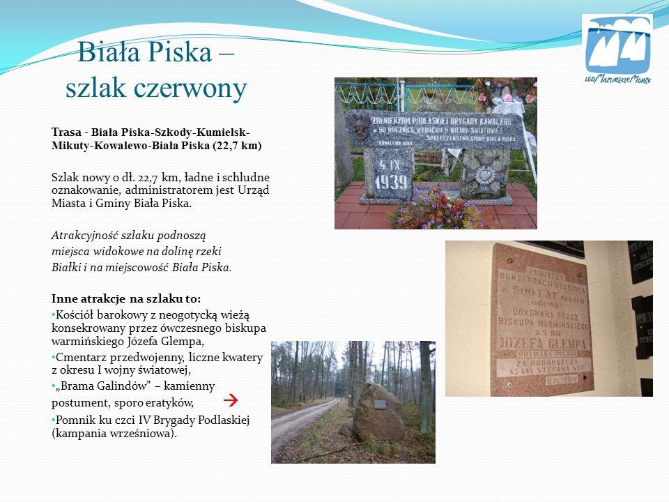 Biała Piska – szlak czerwony Trasa - Biała Piska-Szkody-Kumielsk- Mikuty-Kowalewo-Biała Piska (22,7 km) Szlak nowy o dł.