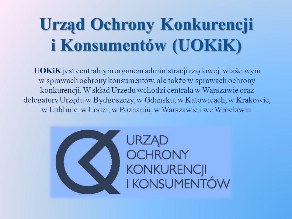 Urząd Ochrony Konkurencji i Konsumentów (UOKiK) UOKiK jest centralnym organem administracji rządowej, właściwym w sprawach ochrony konsumentów, ale także w sprawach ochrony konkurencji.
