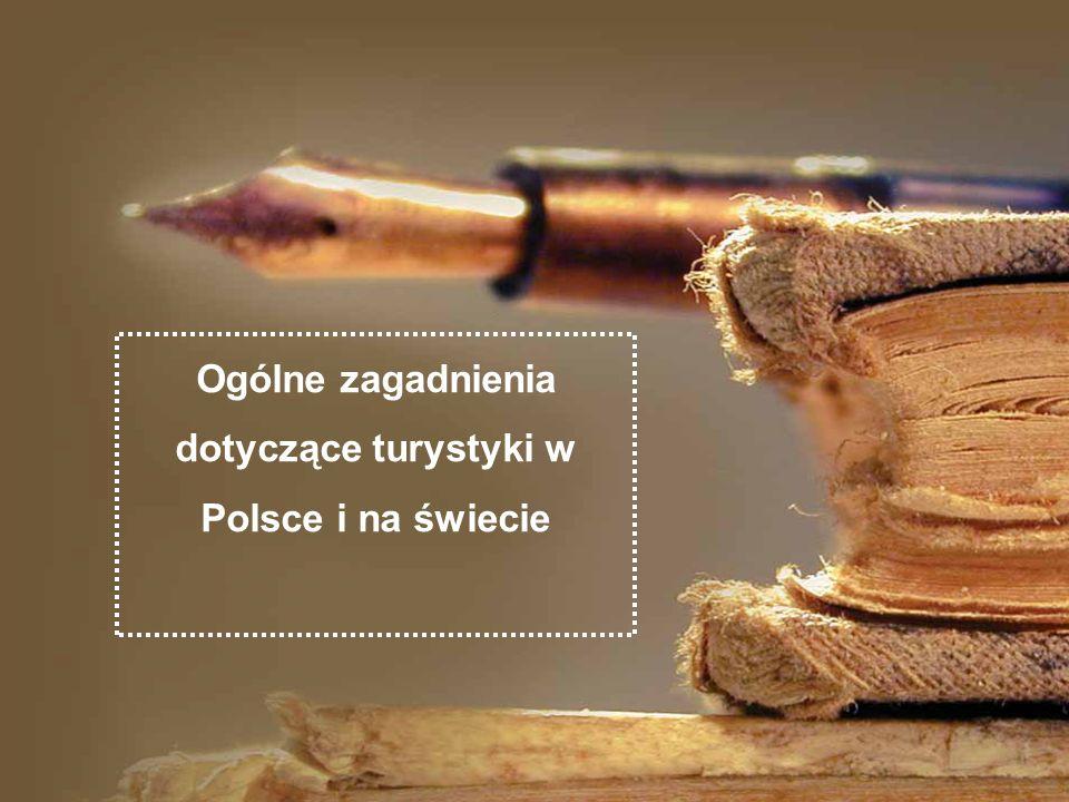 Ogólne zagadnienia dotyczące turystyki w Polsce i na świecie