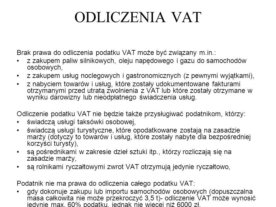 ODLICZENIA VAT Brak prawa do odliczenia podatku VAT może być związany m.in.: z zakupem paliw silnikowych, oleju napędowego i gazu do samochodów osobow