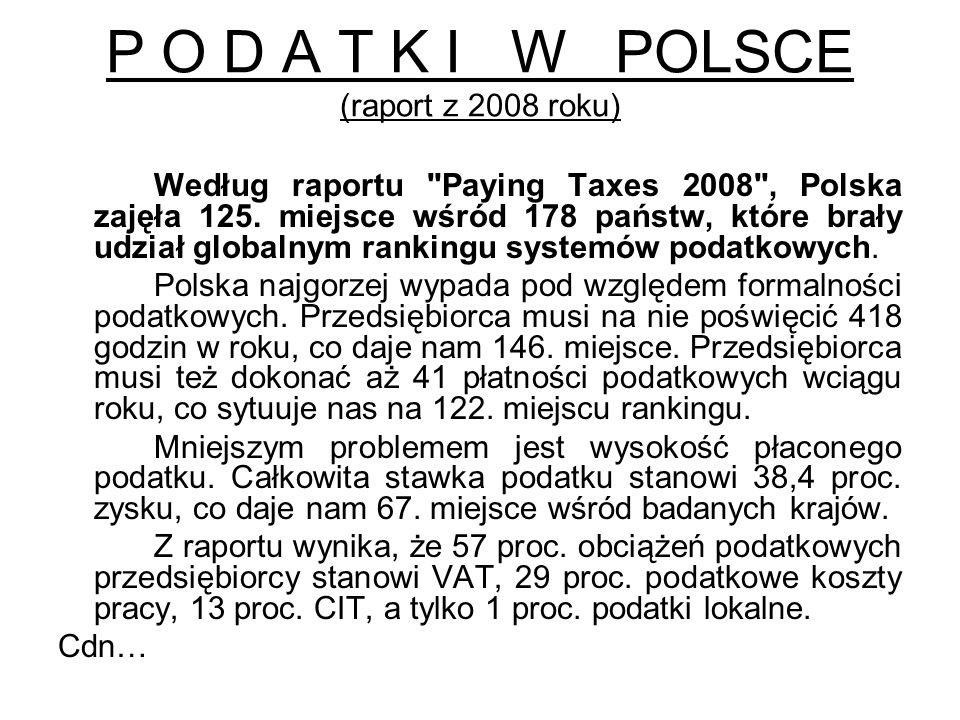 P O D A T K I W POLSCE (raport z 2008 roku) Według raportu