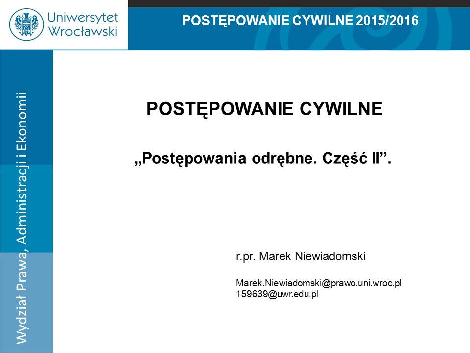 """POSTĘPOWANIE CYWILNE 2015/2016 """"Postępowania odrębne."""