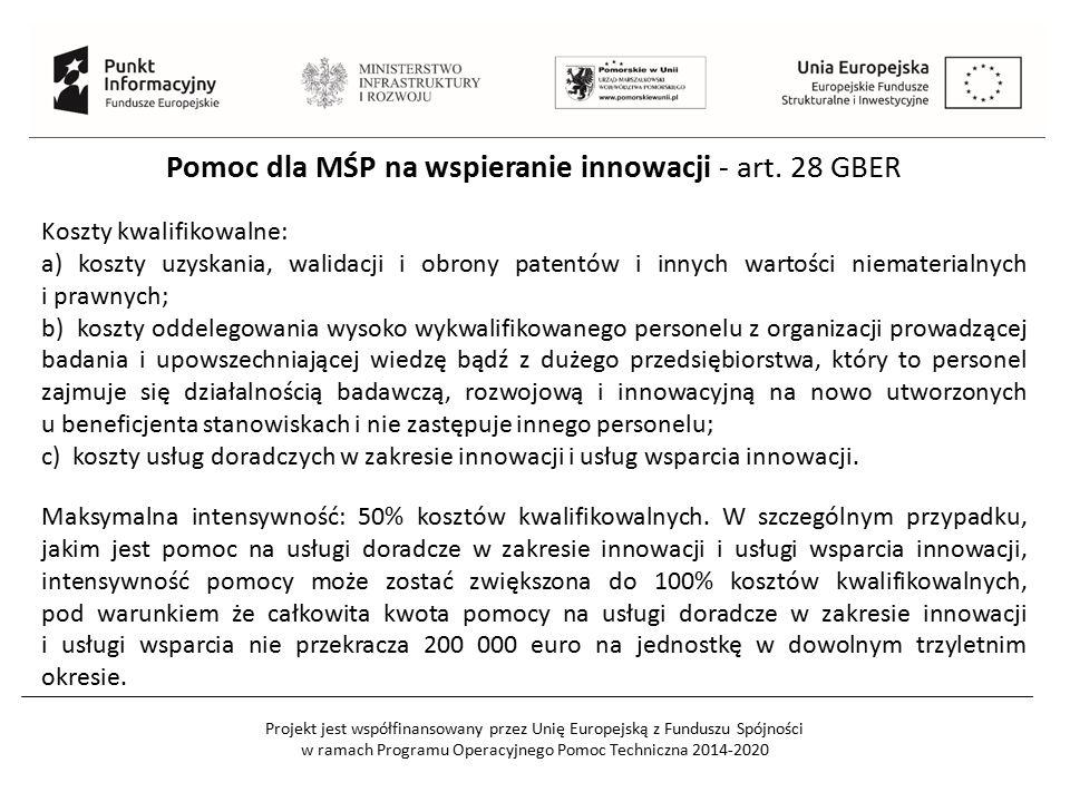 Projekt jest współfinansowany przez Unię Europejską z Funduszu Spójności w ramach Programu Operacyjnego Pomoc Techniczna 2014-2020 Pomoc dla MŚP na wspieranie innowacji - art.