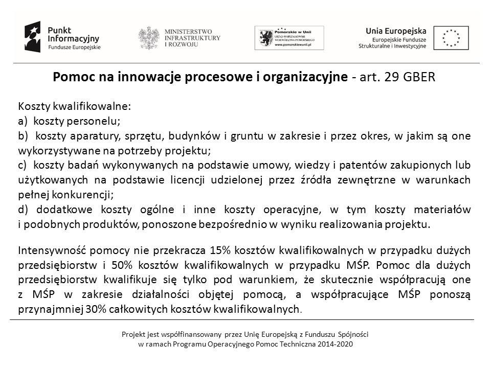 Projekt jest współfinansowany przez Unię Europejską z Funduszu Spójności w ramach Programu Operacyjnego Pomoc Techniczna 2014-2020 Pomoc na innowacje procesowe i organizacyjne - art.