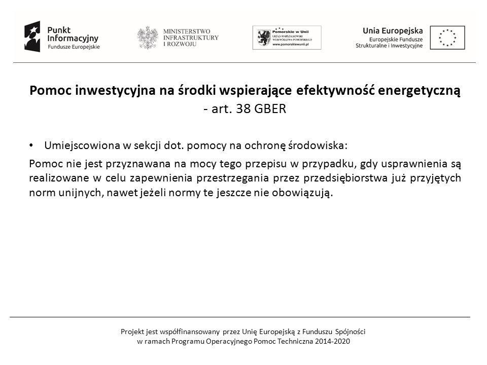 Projekt jest współfinansowany przez Unię Europejską z Funduszu Spójności w ramach Programu Operacyjnego Pomoc Techniczna 2014-2020 Pomoc inwestycyjna na środki wspierające efektywność energetyczną - art.