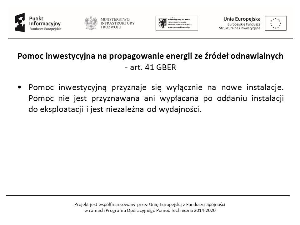 Projekt jest współfinansowany przez Unię Europejską z Funduszu Spójności w ramach Programu Operacyjnego Pomoc Techniczna 2014-2020 Pomoc inwestycyjna na propagowanie energii ze źródeł odnawialnych - art.