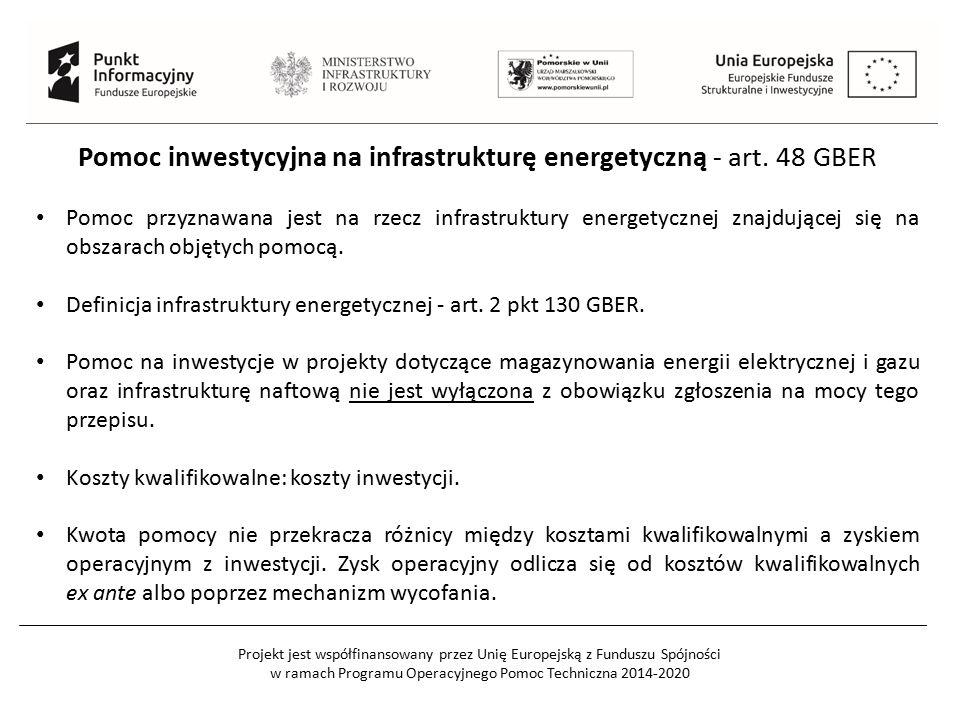 Projekt jest współfinansowany przez Unię Europejską z Funduszu Spójności w ramach Programu Operacyjnego Pomoc Techniczna 2014-2020 Pomoc inwestycyjna na infrastrukturę energetyczną - art.