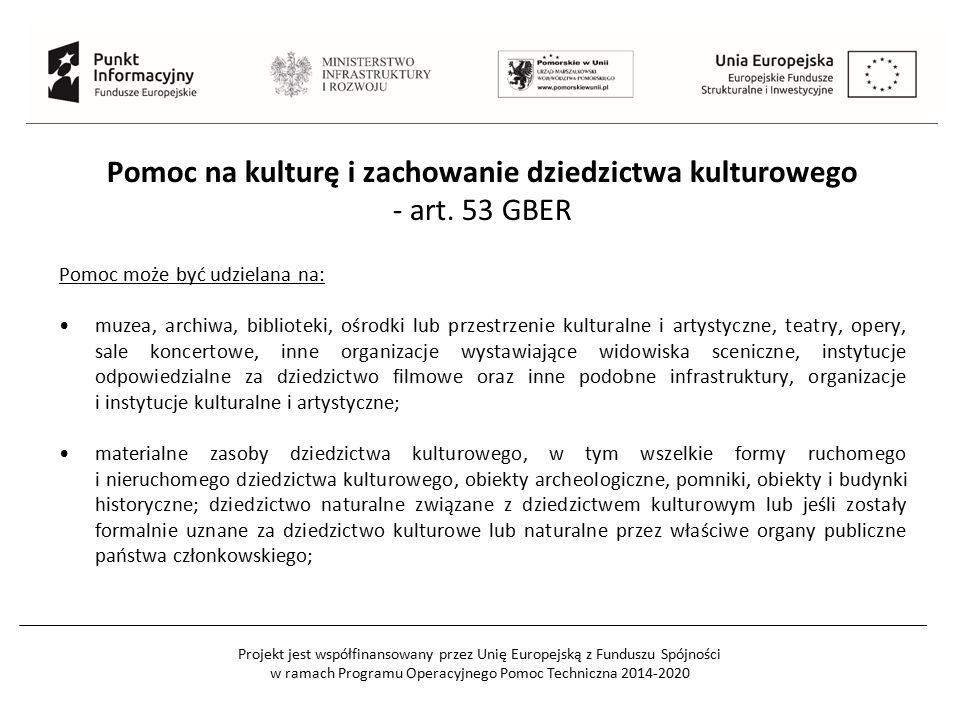 Projekt jest współfinansowany przez Unię Europejską z Funduszu Spójności w ramach Programu Operacyjnego Pomoc Techniczna 2014-2020 Pomoc na kulturę i zachowanie dziedzictwa kulturowego - art.
