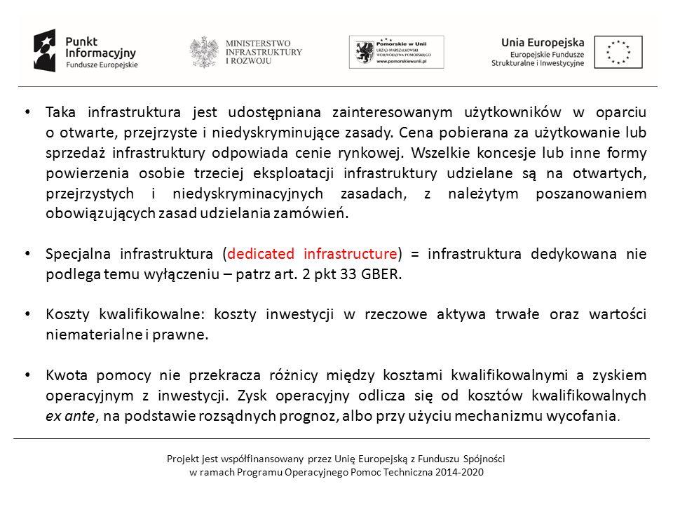 Projekt jest współfinansowany przez Unię Europejską z Funduszu Spójności w ramach Programu Operacyjnego Pomoc Techniczna 2014-2020 Taka infrastruktura jest udostępniana zainteresowanym użytkowników w oparciu o otwarte, przejrzyste i niedyskryminujące zasady.