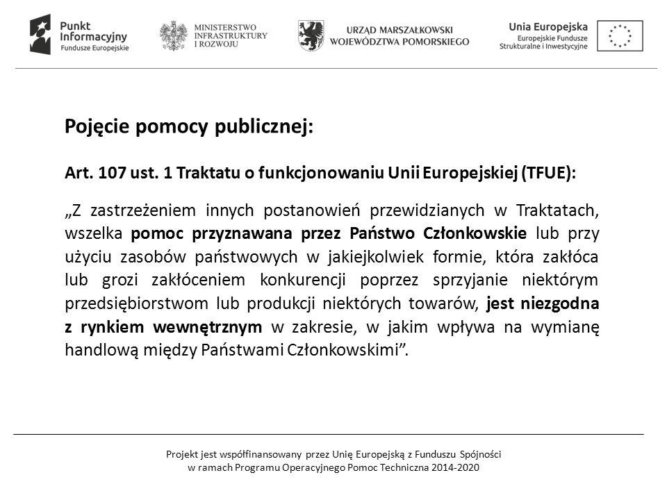 Projekt jest współfinansowany przez Unię Europejską z Funduszu Spójności w ramach Programu Operacyjnego Pomoc Techniczna 2014-2020 Kiedy uznaje się, że organizacja badawcza (w tym publiczna szkoła wyższa) nie prowadzi działalności gospodarczej (= nie występuje pomoc publiczna).