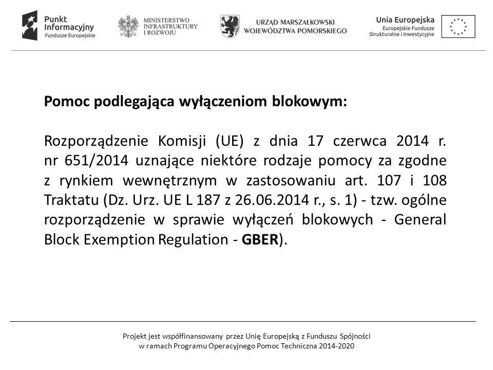 Projekt jest współfinansowany przez Unię Europejską z Funduszu Spójności w ramach Programu Operacyjnego Pomoc Techniczna 2014-2020 Pomoc podlegająca wyłączeniom blokowym: Rozporządzenie Komisji (UE) z dnia 17 czerwca 2014 r.