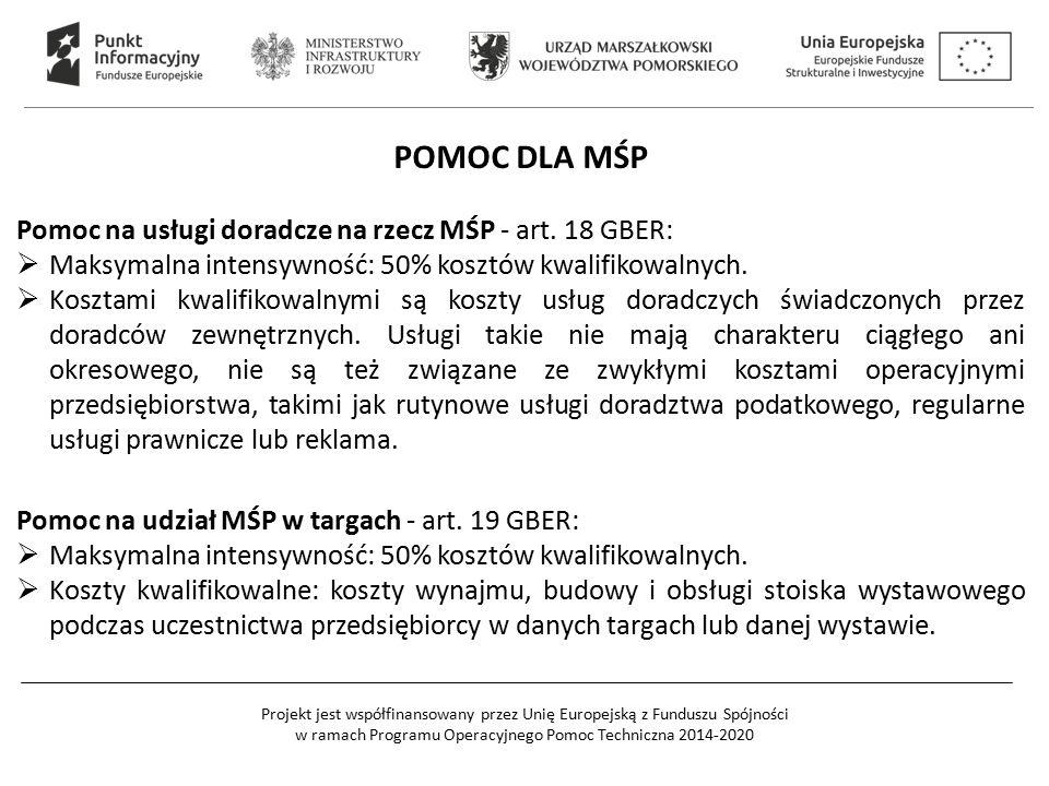 Projekt jest współfinansowany przez Unię Europejską z Funduszu Spójności w ramach Programu Operacyjnego Pomoc Techniczna 2014-2020 POMOC DLA MŚP Pomoc na usługi doradcze na rzecz MŚP - art.