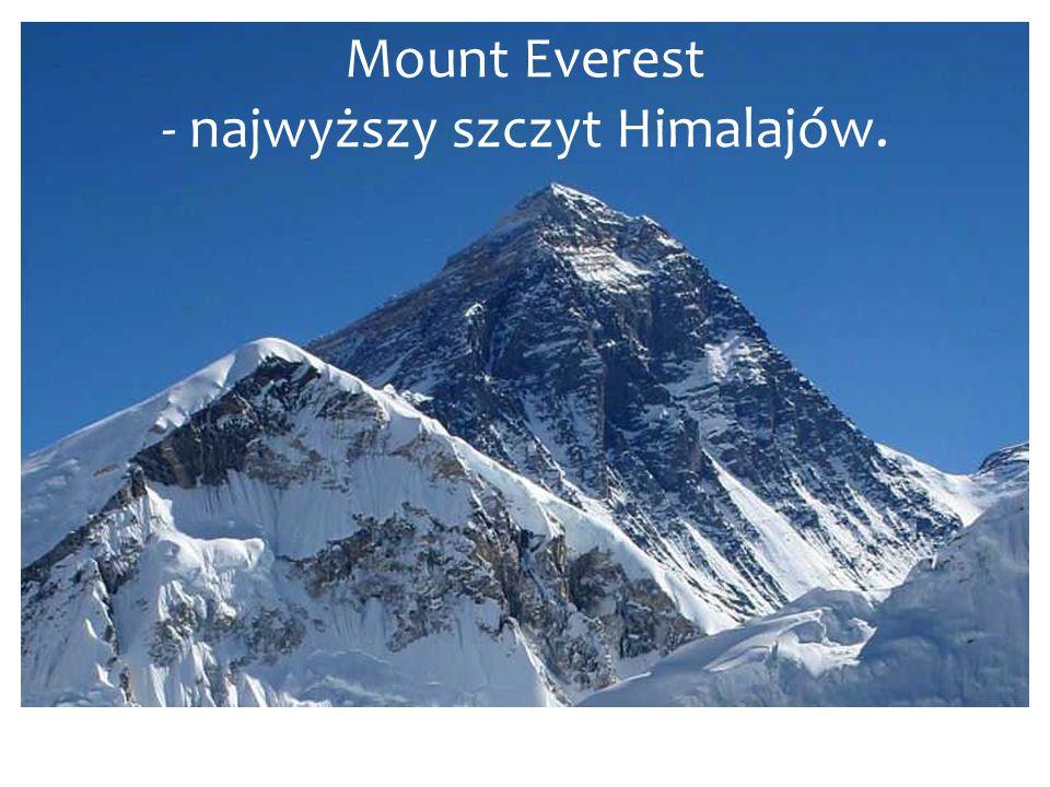 Mount Everest - najwyższy szczyt Himalajów.