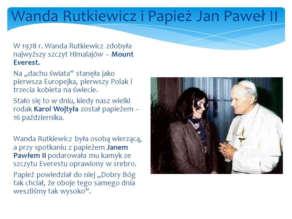 """W 1978 r. Wanda Rutkiewicz zdobyła najwyższy szczyt Himalajów – Mount Everest. Na """"dachu świata"""" stanęła jako pierwsza Europejka, pierwszy Polak i trz"""
