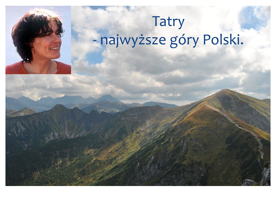Tatry - najwyższe góry Polski.