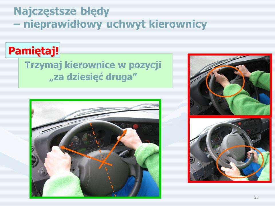 """55 Najczęstsze błędy – nieprawidłowy uchwyt kierownicy Trzymaj kierownice w pozycji """"za dziesięć druga Pamiętaj!"""
