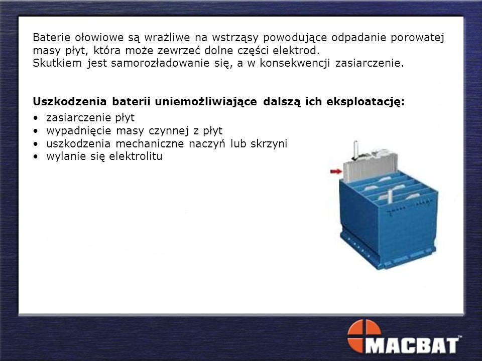 Baterie ołowiowe są wrażliwe na wstrząsy powodujące odpadanie porowatej masy płyt, która może zewrzeć dolne części elektrod.
