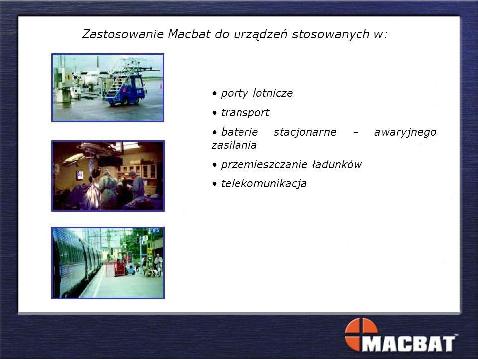 Zastosowanie Macbat do urządzeń stosowanych w: porty lotnicze transport baterie stacjonarne – awaryjnego zasilania przemieszczanie ładunków telekomunikacja
