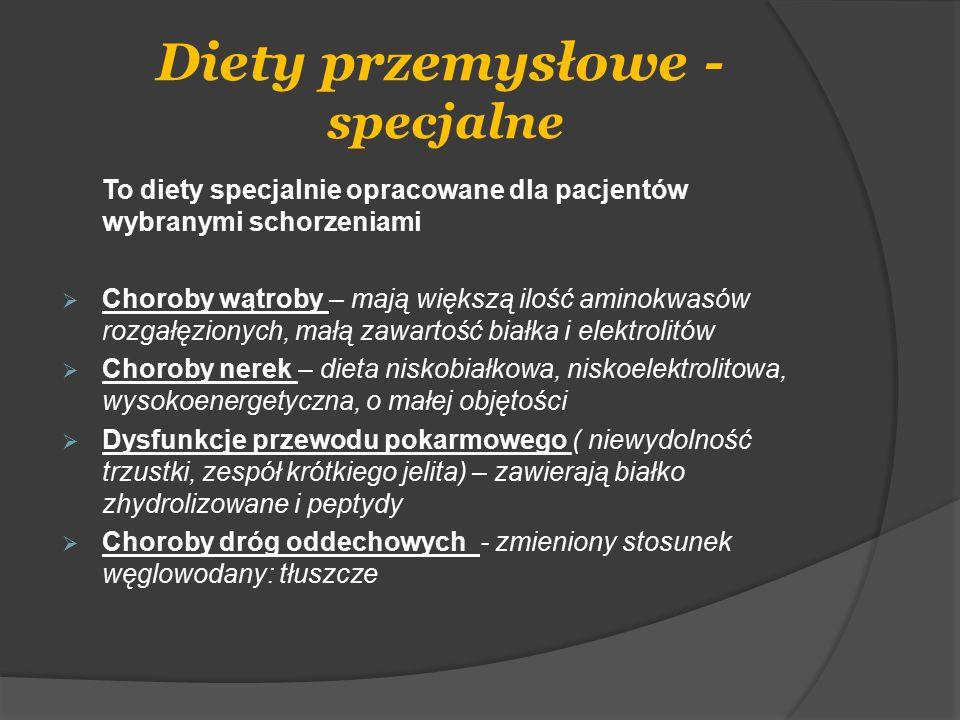 Diety przemysłowe - specjalne To diety specjalnie opracowane dla pacjentów wybranymi schorzeniami  Choroby wątroby – mają większą ilość aminokwasów r