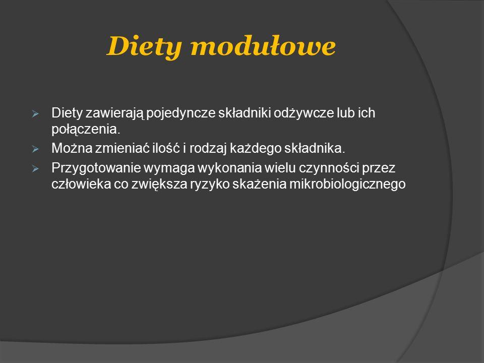 Diety modułowe  Diety zawierają pojedyncze składniki odżywcze lub ich połączenia.  Można zmieniać ilość i rodzaj każdego składnika.  Przygotowanie