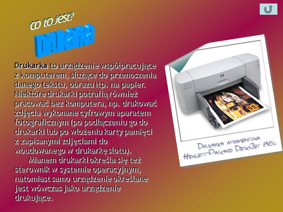 Drukarka to urządzenie współpracujące z komputerem, służące do przenoszenia danego tekstu, obrazu itp. na papier. Niektóre drukarki potrafią również p