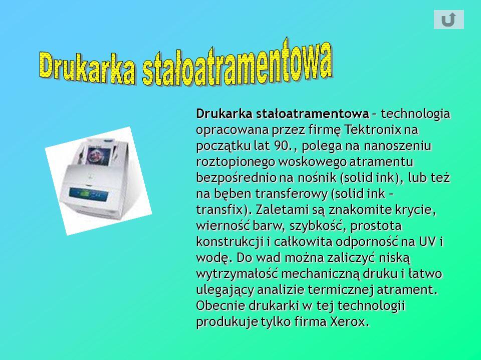 Drukarka stałoatramentowa – technologia opracowana przez firmę Tektronix na początku lat 90., polega na nanoszeniu roztopionego woskowego atramentu be