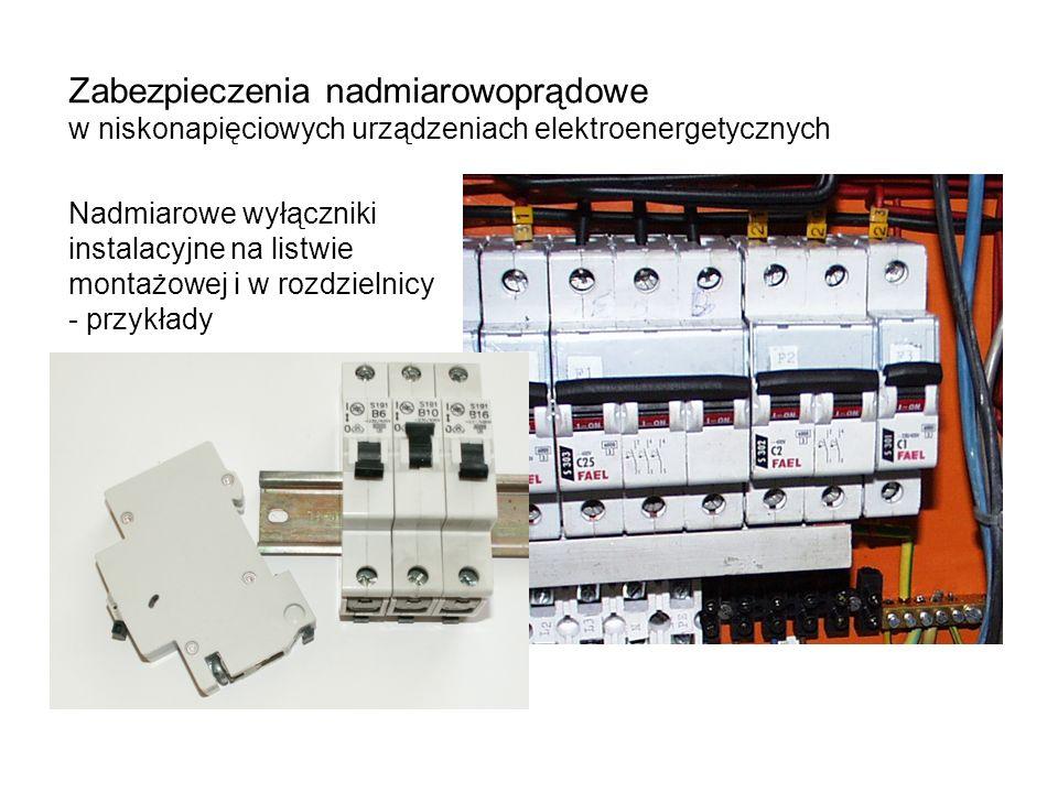 Zabezpieczenia nadmiarowoprądowe w niskonapięciowych urządzeniach elektroenergetycznych Nadmiarowe wyłączniki instalacyjne na listwie montażowej i w rozdzielnicy - przykłady