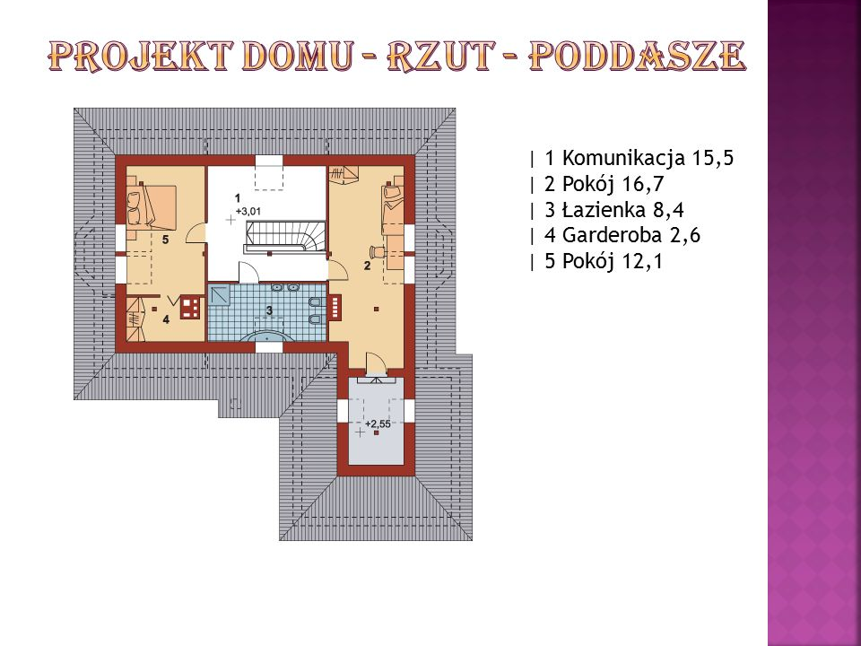 | 1 Komunikacja 15,5 | 2 Pokój 16,7 | 3 Łazienka 8,4 | 4 Garderoba 2,6 | 5 Pokój 12,1