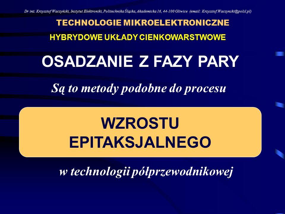 TECHNOLOGIE MIKROELEKTRONICZNE Dr inż.