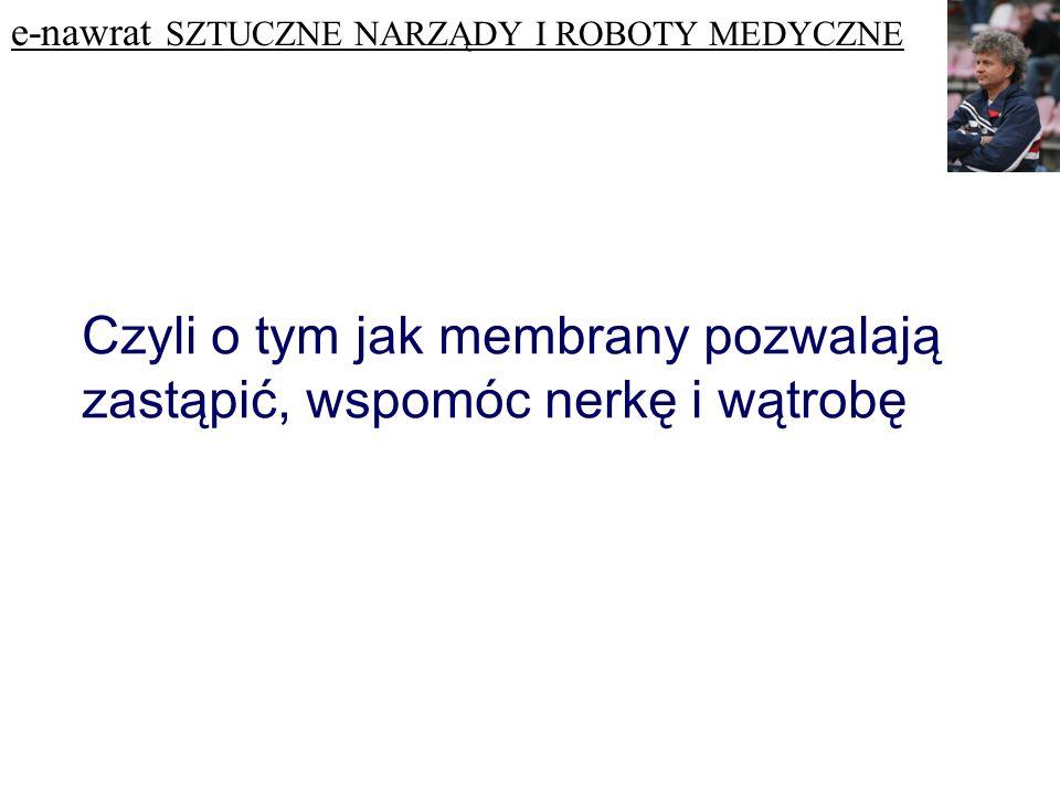 Dzisiaj w Polsce Prometheus- sztuczna wątroba umożliwiająca pozaustrojowe oczyszczenie organizmu chorego z toksycznych związków powstających w przebiegu niewydolności wątroby.