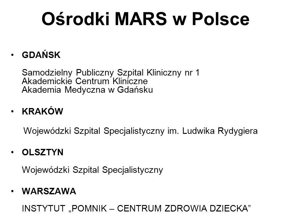 Ośrodki MARS w Polsce GDAŃSK Samodzielny Publiczny Szpital Kliniczny nr 1 Akademickie Centrum Kliniczne Akademia Medyczna w Gdańsku KRAKÓW Wojewódzki