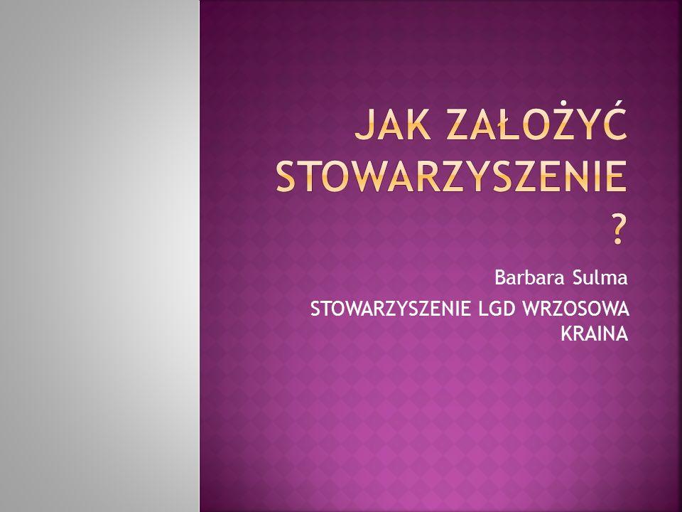 Barbara Sulma STOWARZYSZENIE LGD WRZOSOWA KRAINA