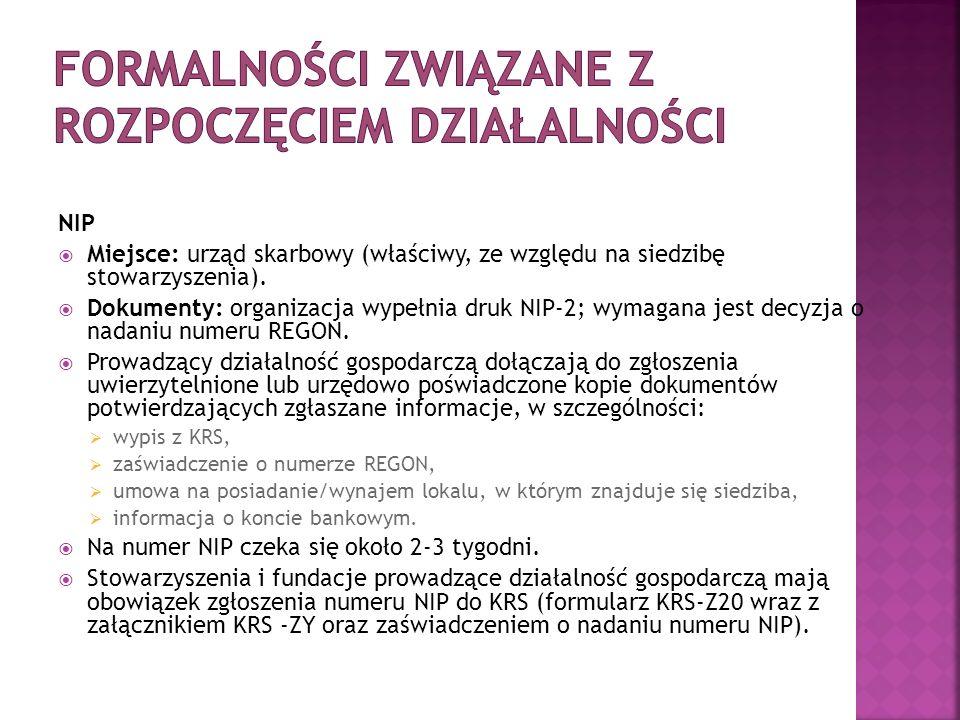 NIP  Miejsce: urząd skarbowy (właściwy, ze względu na siedzibę stowarzyszenia).