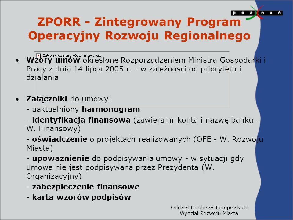 Oddział Funduszy Europejskich Wydział Rozwoju Miasta ZPORR - Zintegrowany Program Operacyjny Rozwoju Regionalnego Wzory umów określone Rozporządzeniem Ministra Gospodarki i Pracy z dnia 14 lipca 2005 r.