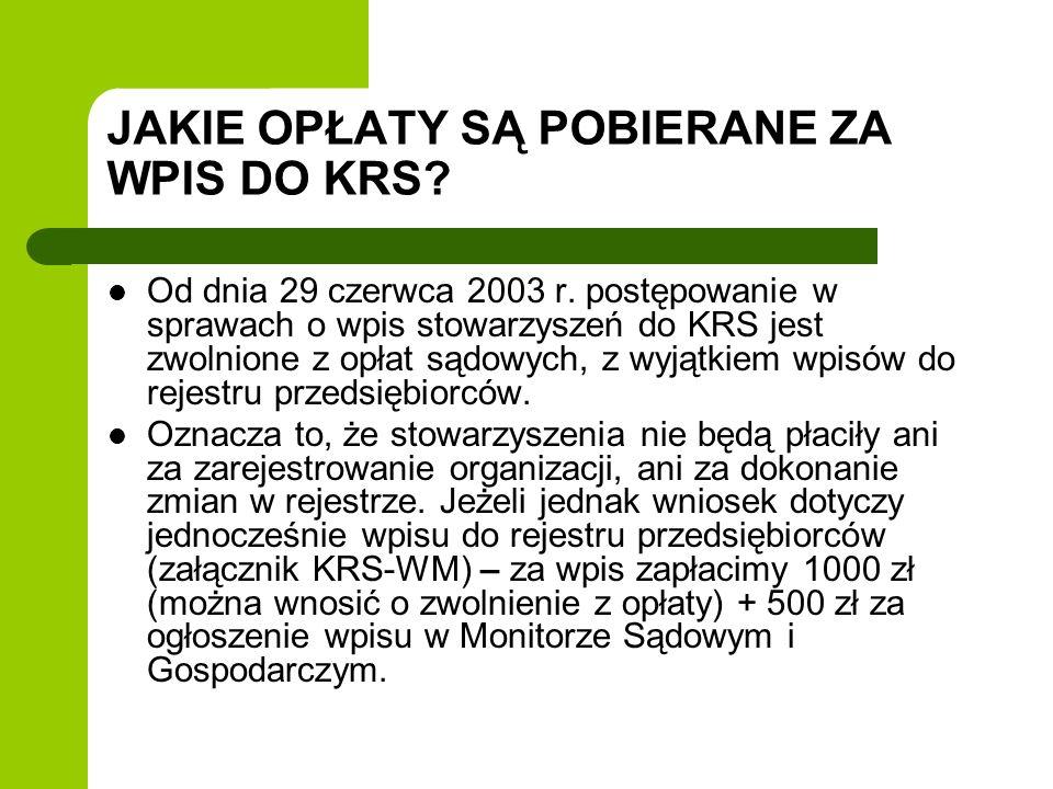 JAKIE OPŁATY SĄ POBIERANE ZA WPIS DO KRS. Od dnia 29 czerwca 2003 r.