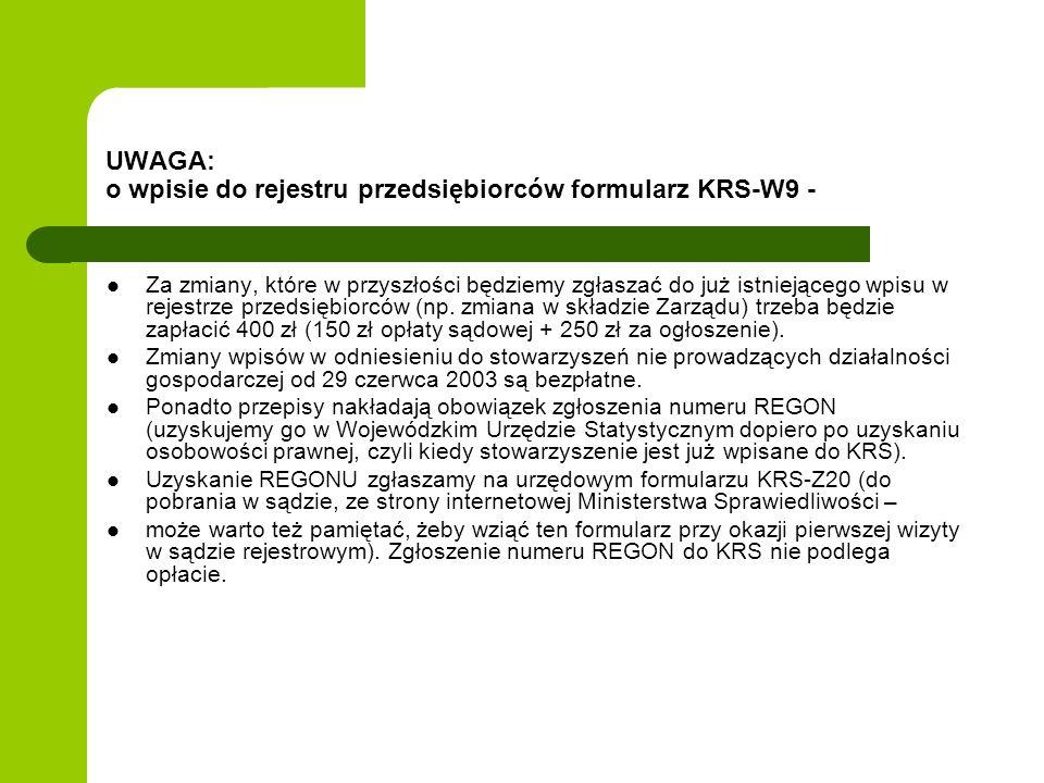 UWAGA: o wpisie do rejestru przedsiębiorców formularz KRS-W9 - Za zmiany, które w przyszłości będziemy zgłaszać do już istniejącego wpisu w rejestrze przedsiębiorców (np.